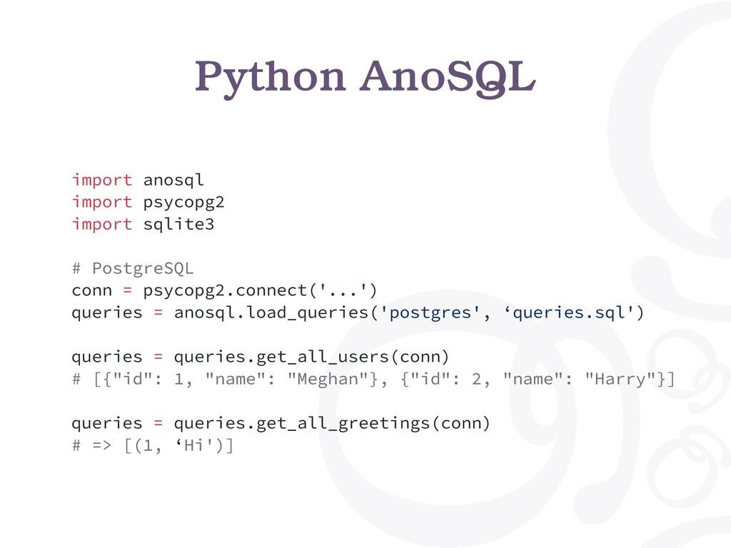 import anosql import psycopg2 import sqlite3 # ...