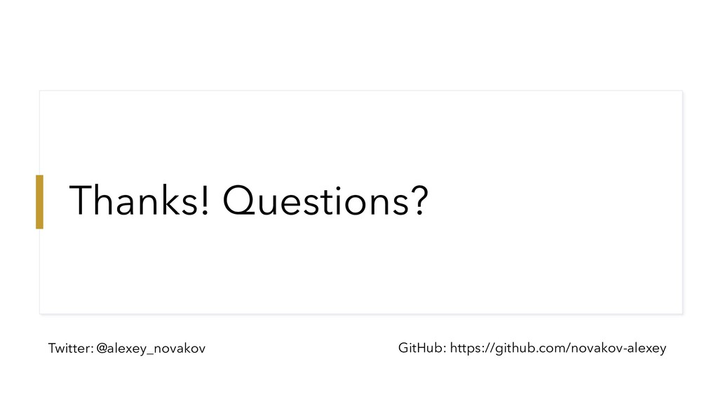 Thanks! Questions? Twitter: @alexey_novakov Git...