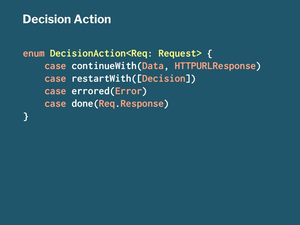Decision Action enum DecisionAction<Req: Reques...