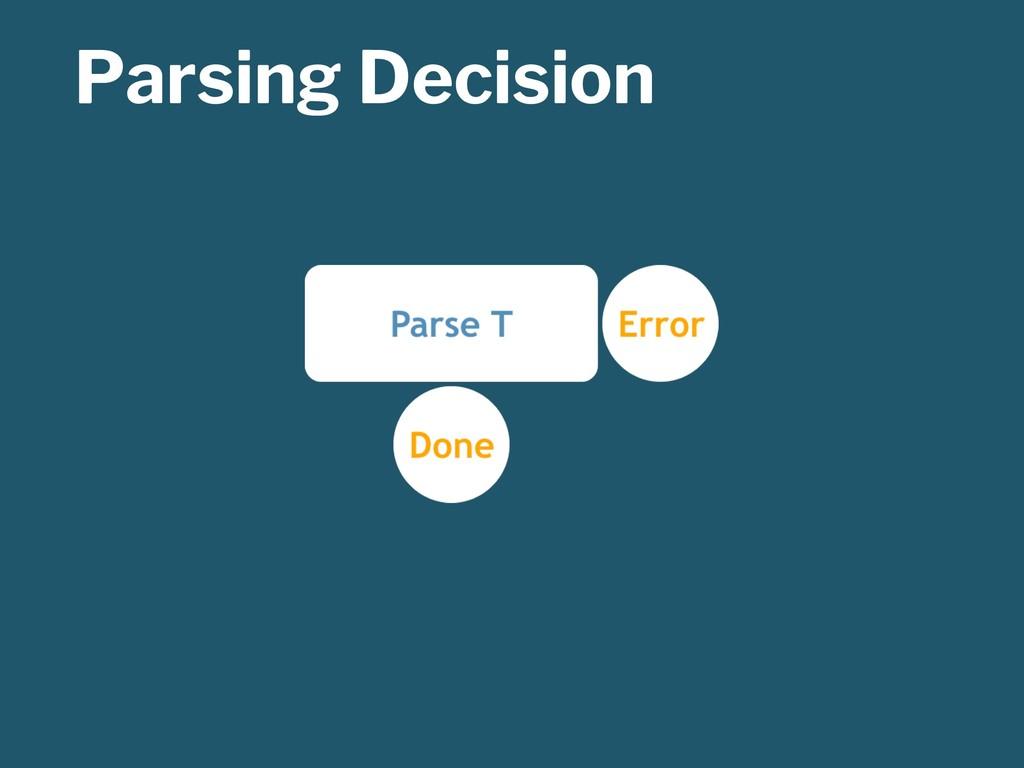 Parsing Decision