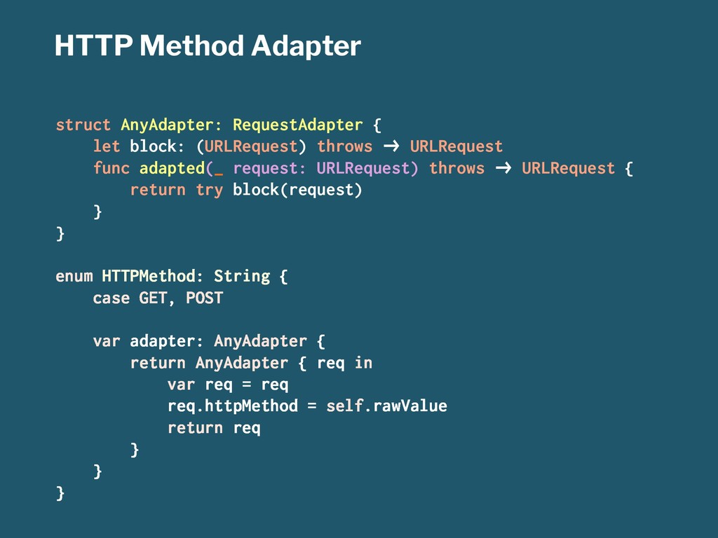 HTTP Method Adapter struct AnyAdapter: RequestA...