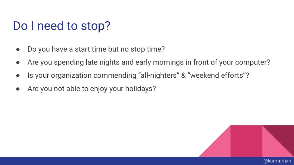 Do I need to stop? ● Do you have a start time b...