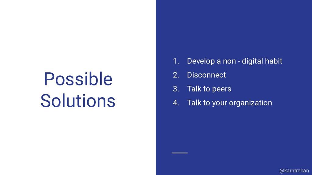Possible Solutions 1. Develop a non - digital h...