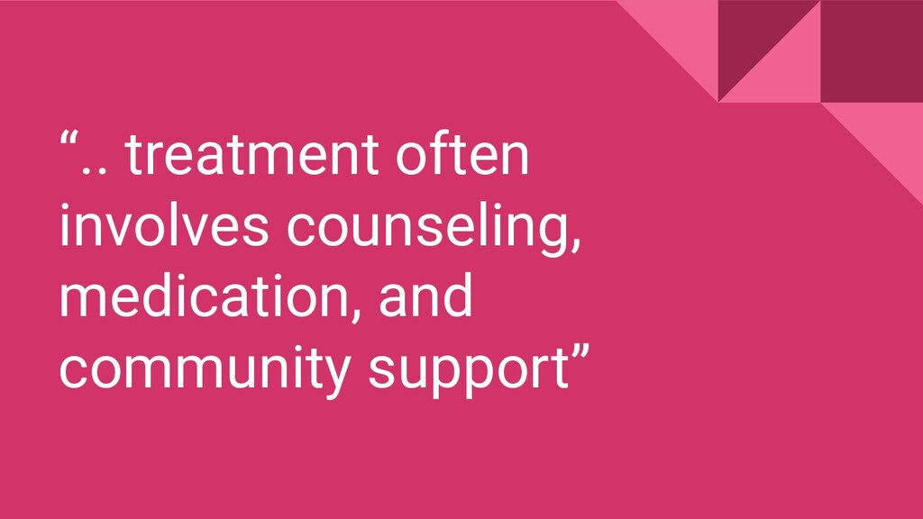 """"""".. treatment often involves counseling, medica..."""