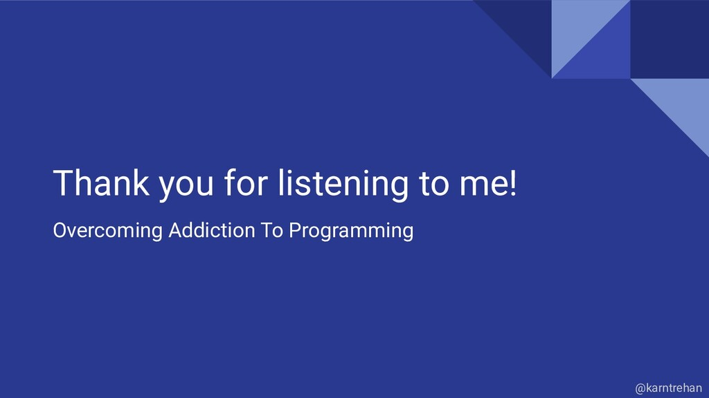 Thank you for listening to me! Overcoming Addic...