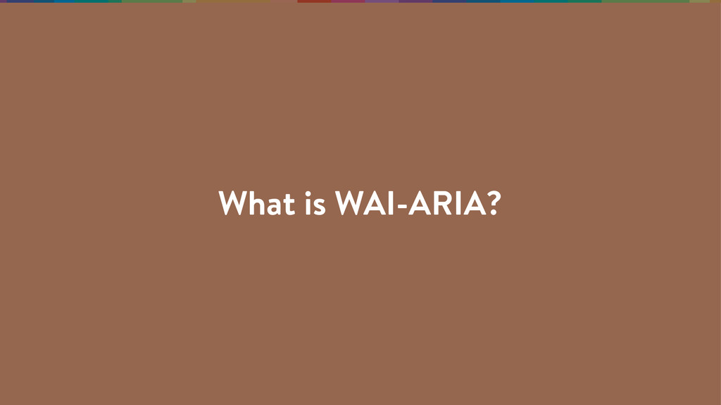 What is WAI-ARIA?