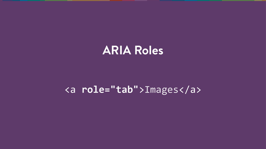 """<a role=""""tab"""">Images</a> ARIA Roles"""