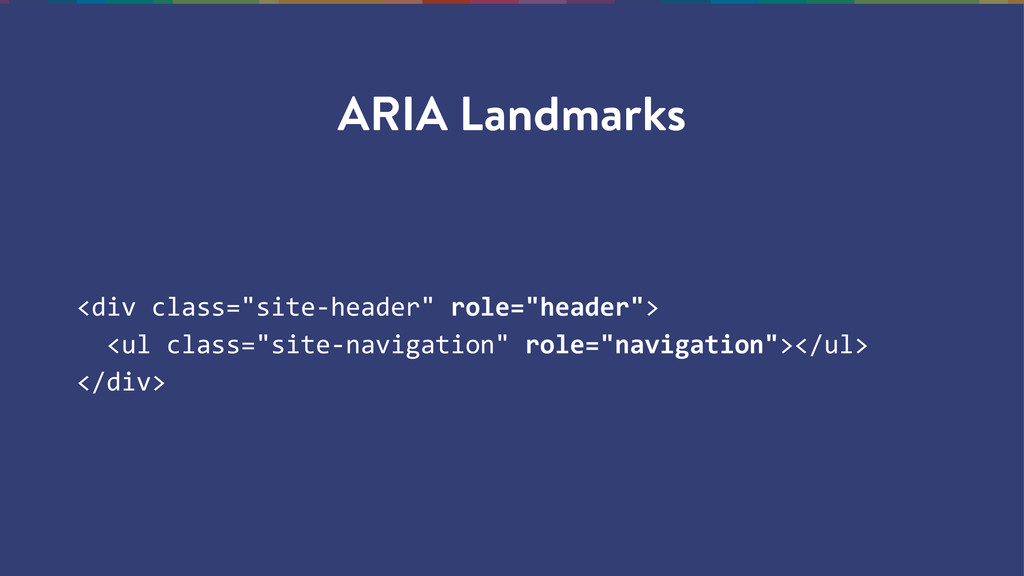 "ARIA Landmarks <div class=""site-‐header"" rol..."