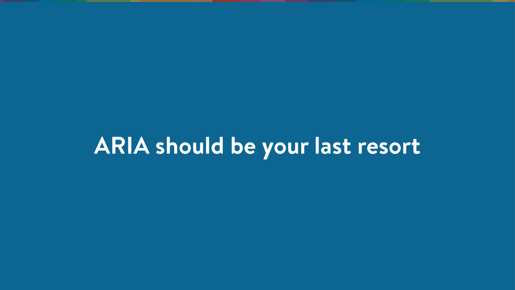 ARIA should be your last resort