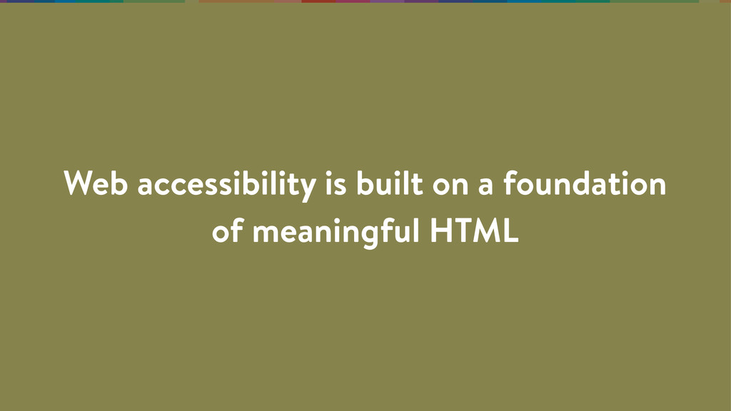 Web accessibility is built on a foundation of m...
