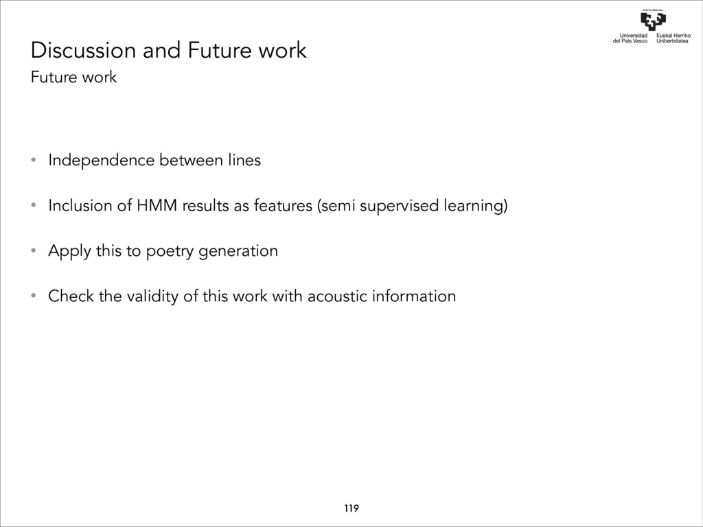 Discussion and Future work Future work 119 • In...