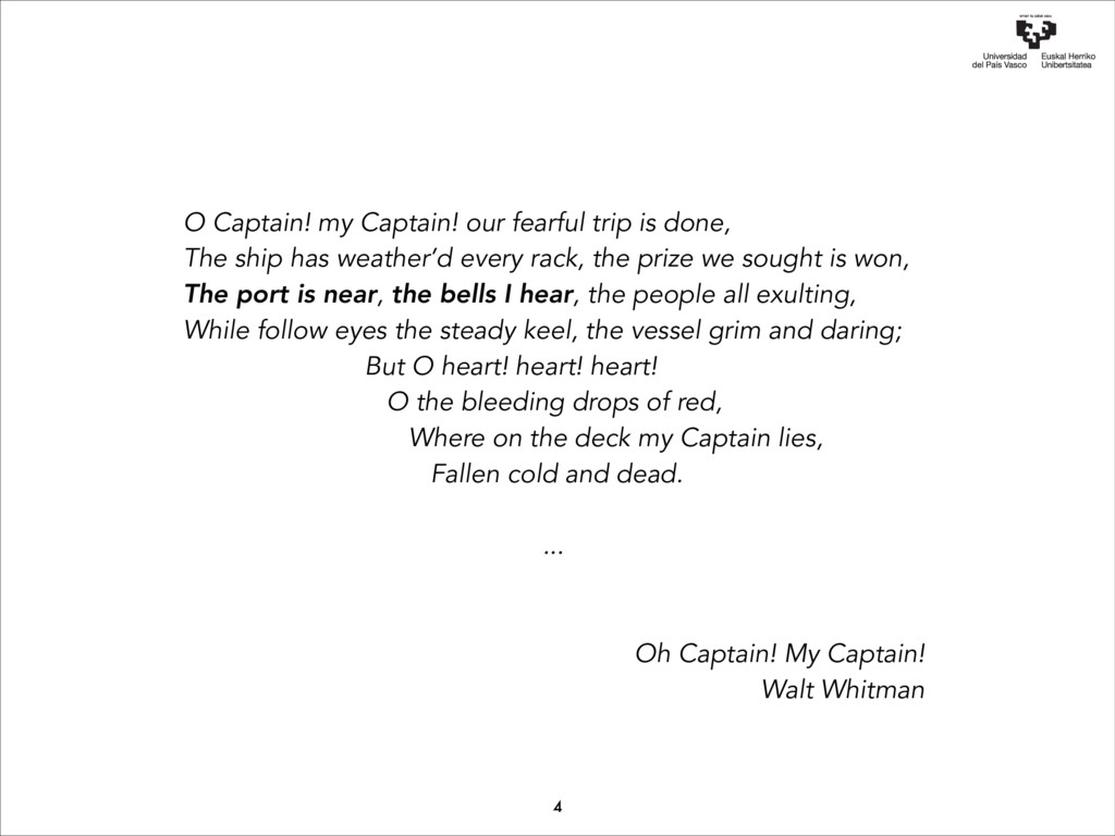 O Captain! my Captain! our fearful trip is done...