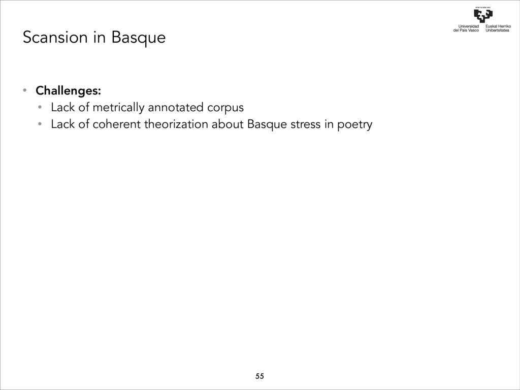 Scansion in Basque • Challenges: • Lack of metr...