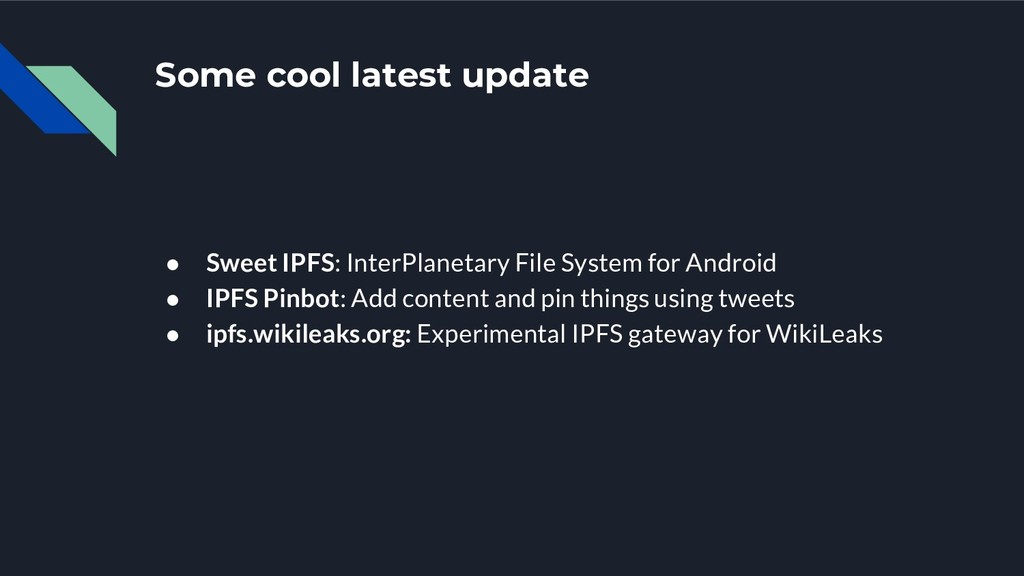 Some cool latest update ● Sweet IPFS: InterPlan...