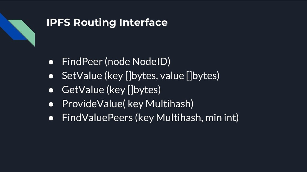 IPFS Routing Interface ● FindPeer (node NodeID)...