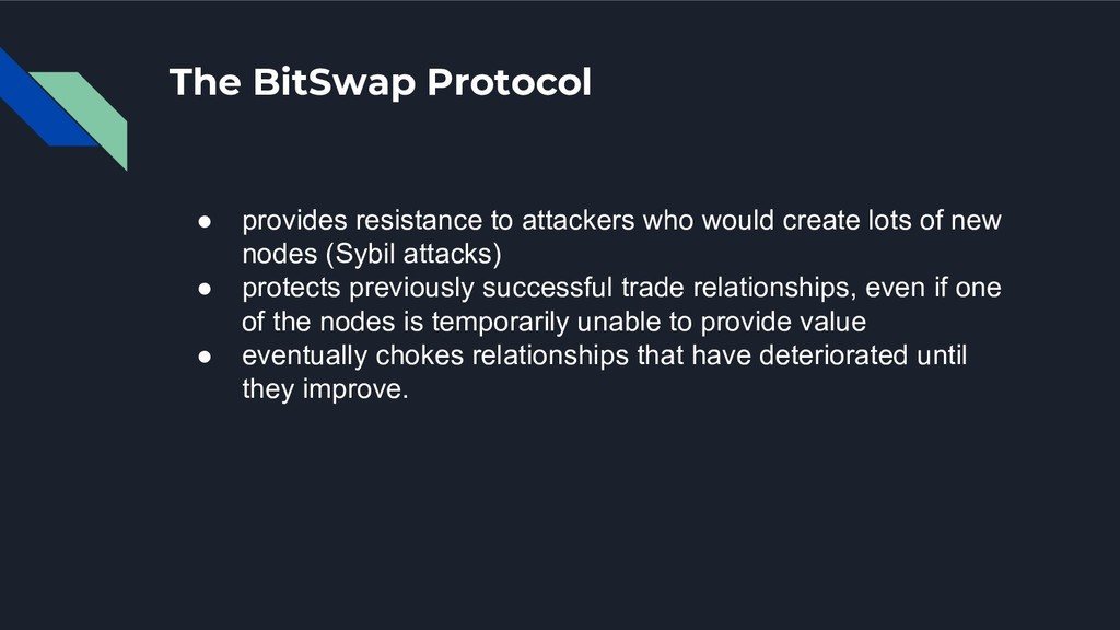 The BitSwap Protocol ● provides resistance to a...