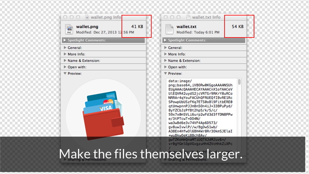Make the files themselves larger.