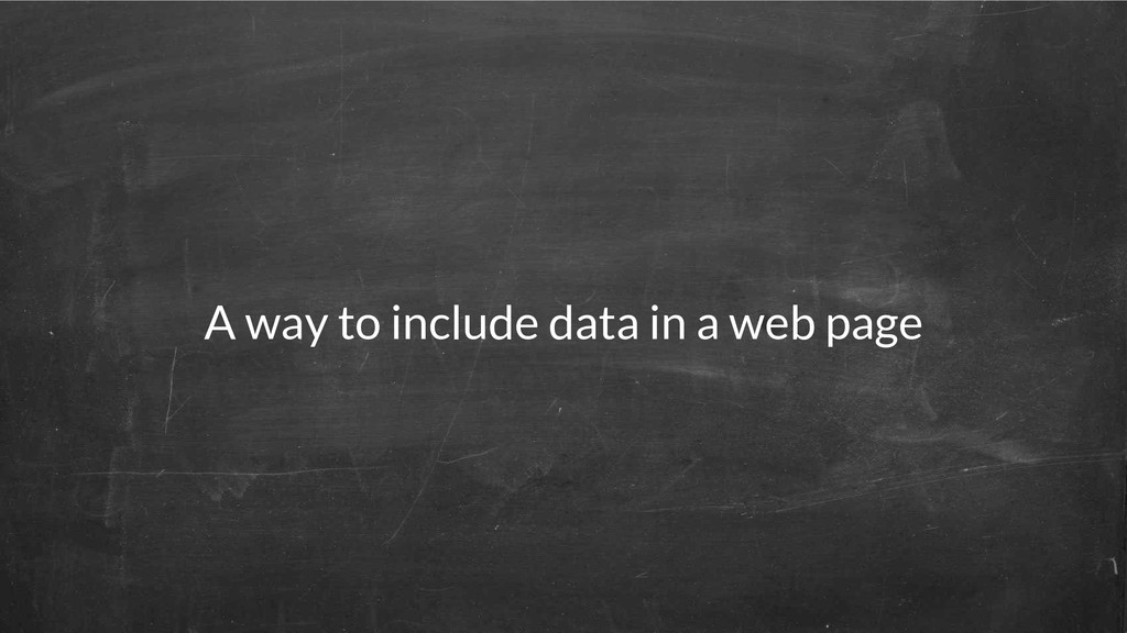 A way to include data in a web page