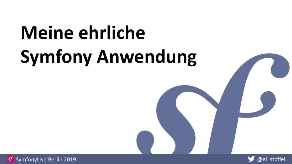 @el_stoffel SymfonyLive Berlin 2019 Meine ehrli...