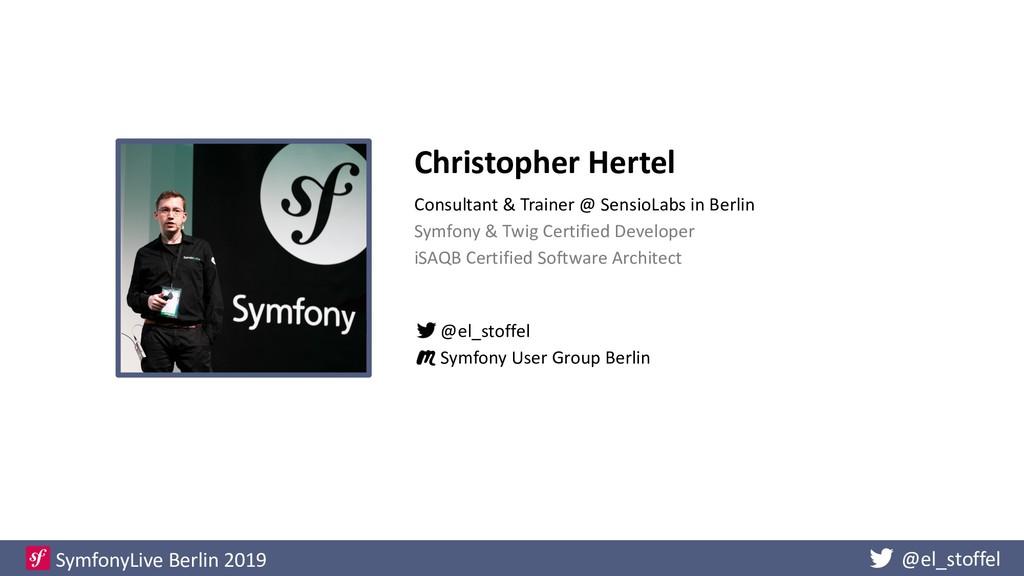 @el_stoffel SymfonyLive Berlin 2019 Christopher...