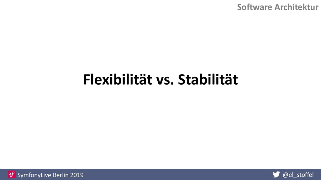 @el_stoffel SymfonyLive Berlin 2019 Flexibilitä...