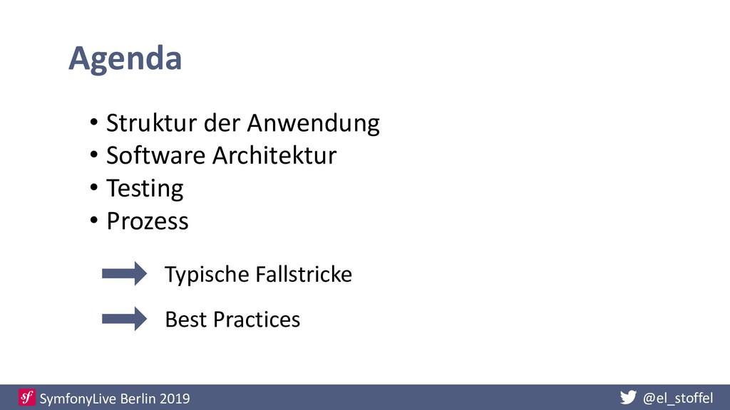@el_stoffel SymfonyLive Berlin 2019 Agenda • St...