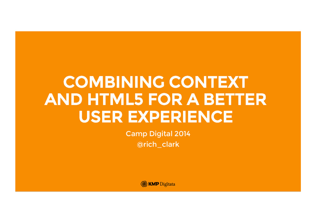 COMBINING CONTEXT AND HTML5 FOR A BETTER USER E...