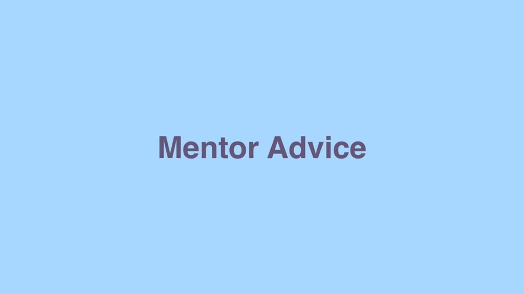 Mentor Advice