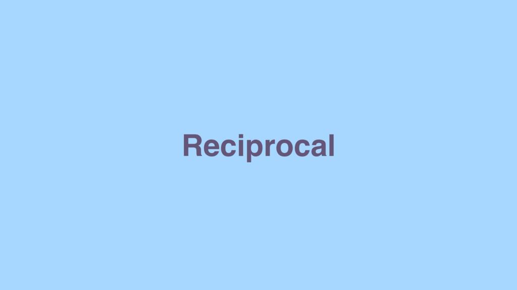 Reciprocal