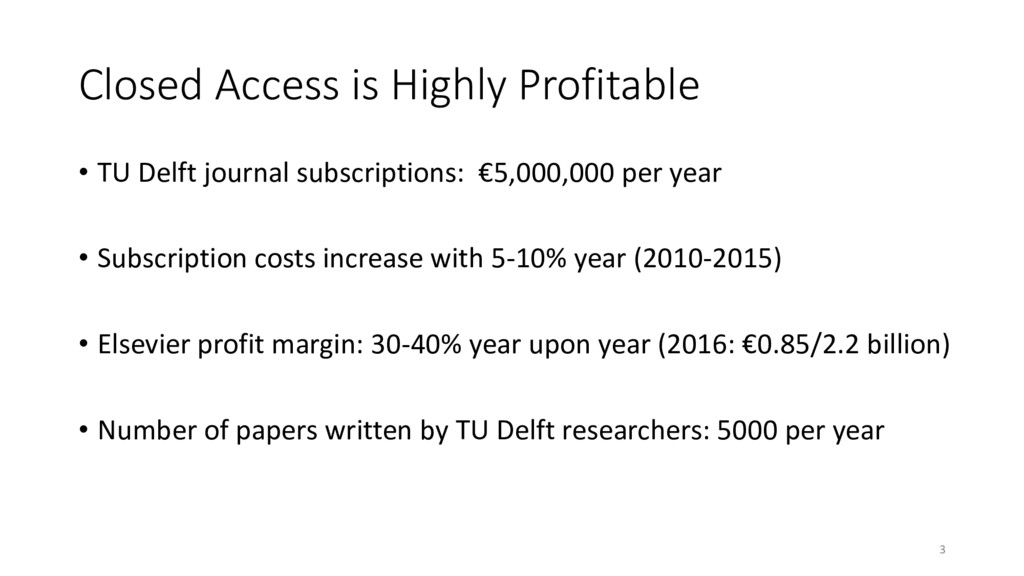 Closed Access is Highly Profitable • TU Delft j...