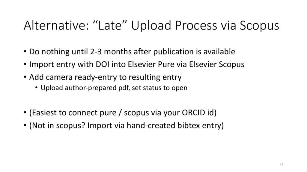 """Alternative: """"Late"""" Upload Process via Scopus •..."""