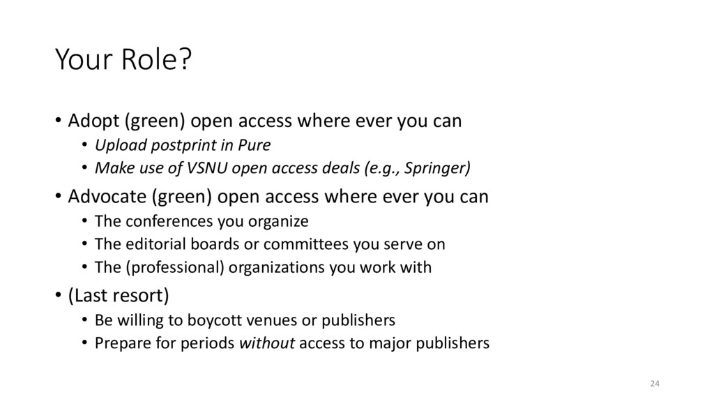 Your Role? • Adopt (green) open access where ev...