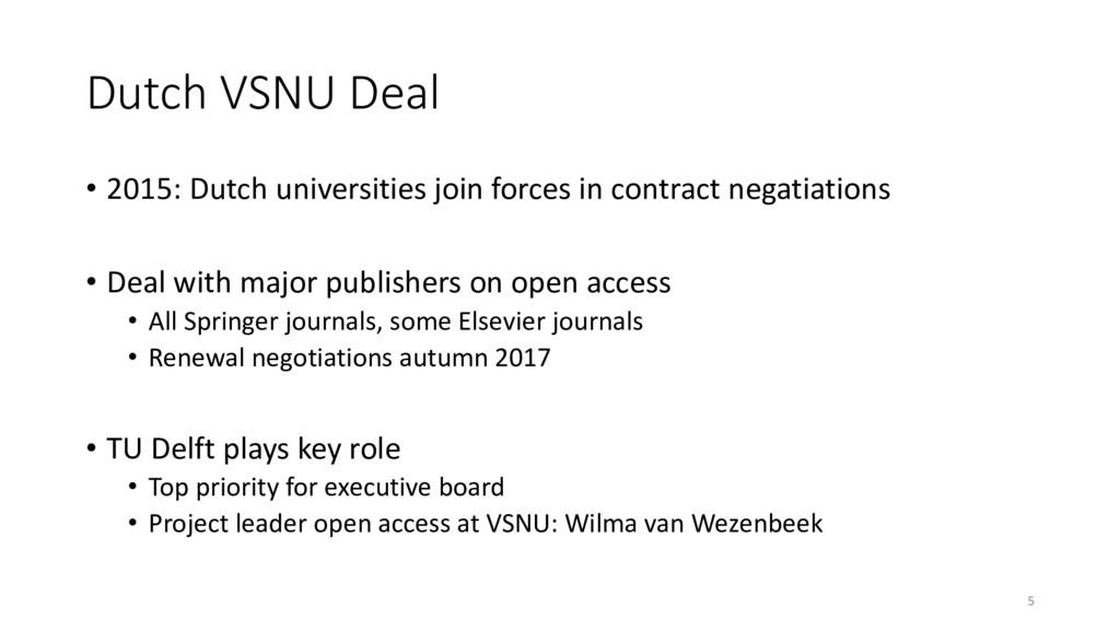 Dutch VSNU Deal • 2015: Dutch universities join...