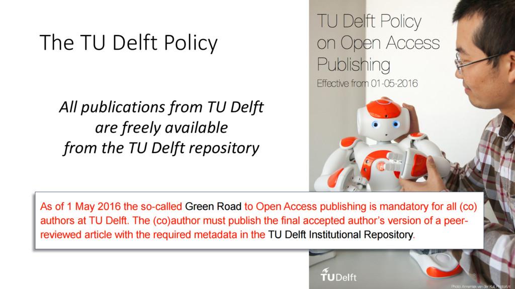 The TU Delft Policy All publications from TU De...
