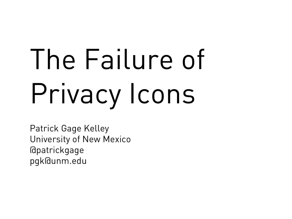 The Failure of Privacy Icons Patrick Gage Kelle...