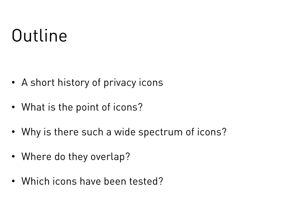 Outline • A short history of privacy icons • Wh...