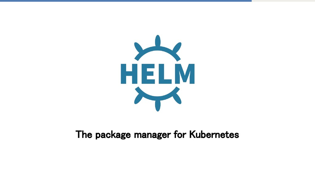 The package manager for Kubernetes