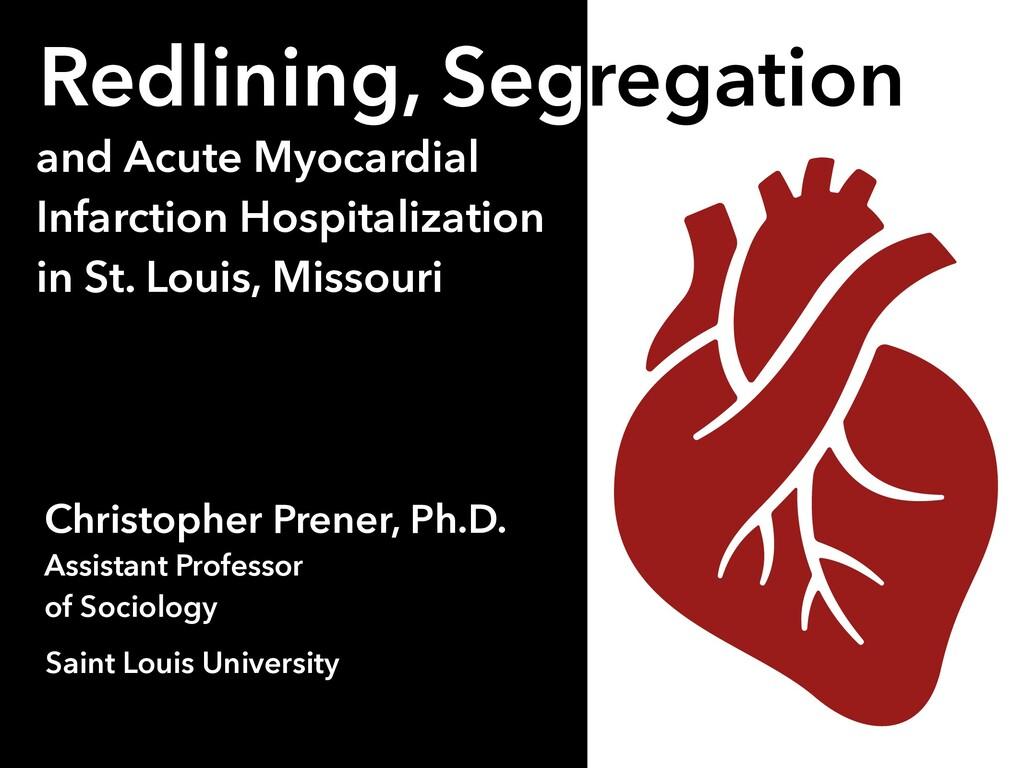 Redlining, Segregation and Acute Myocardial Inf...