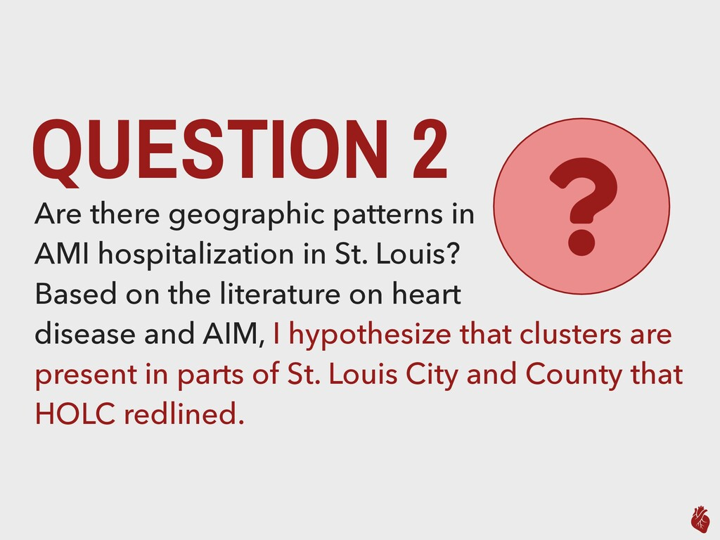 QUESTION 2 Are there geographic patterns in AMI...