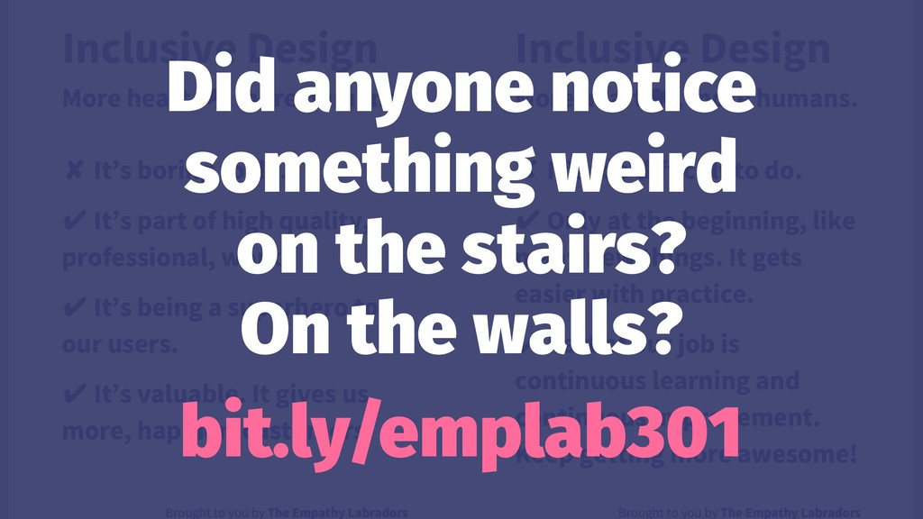 Did anyone notice something weird on the stairs...