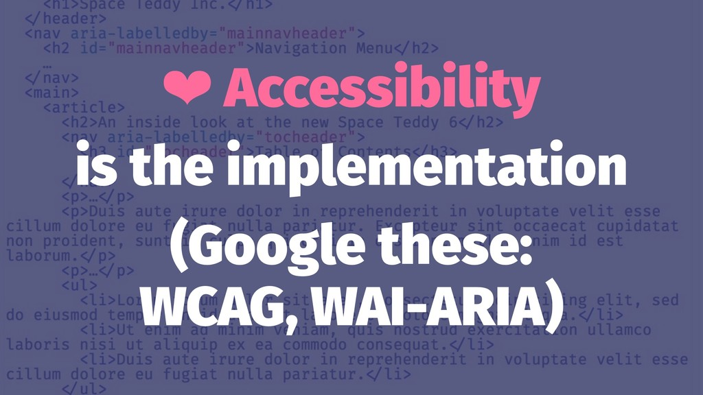 ❤ Accessibility is the implementation (Google t...