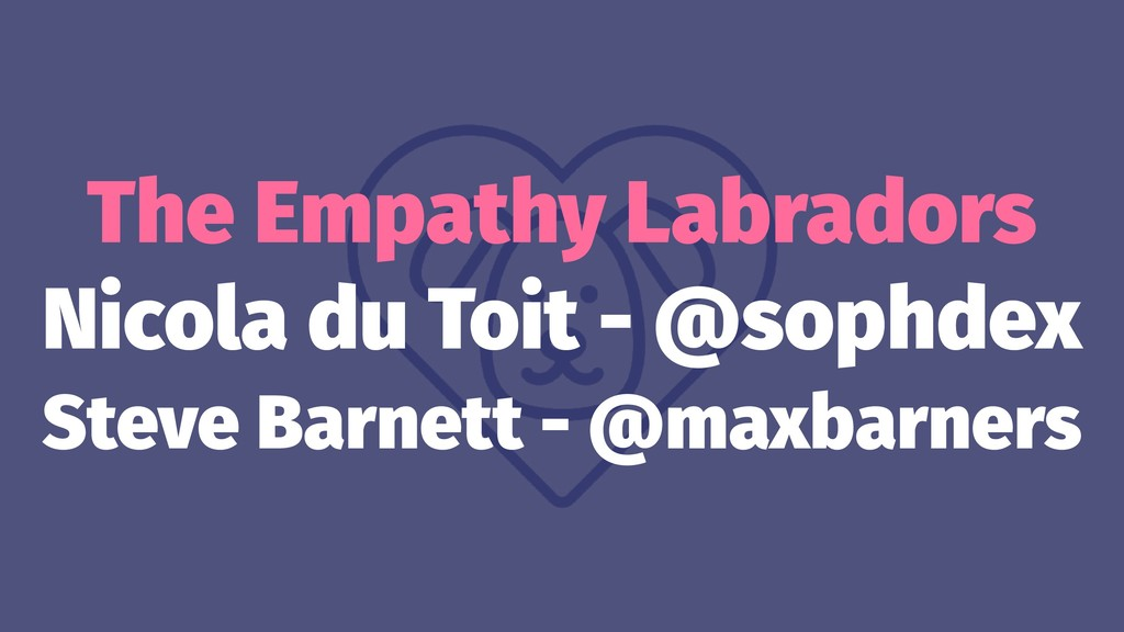 The Empathy Labradors Nicola du Toit - @sophdex...