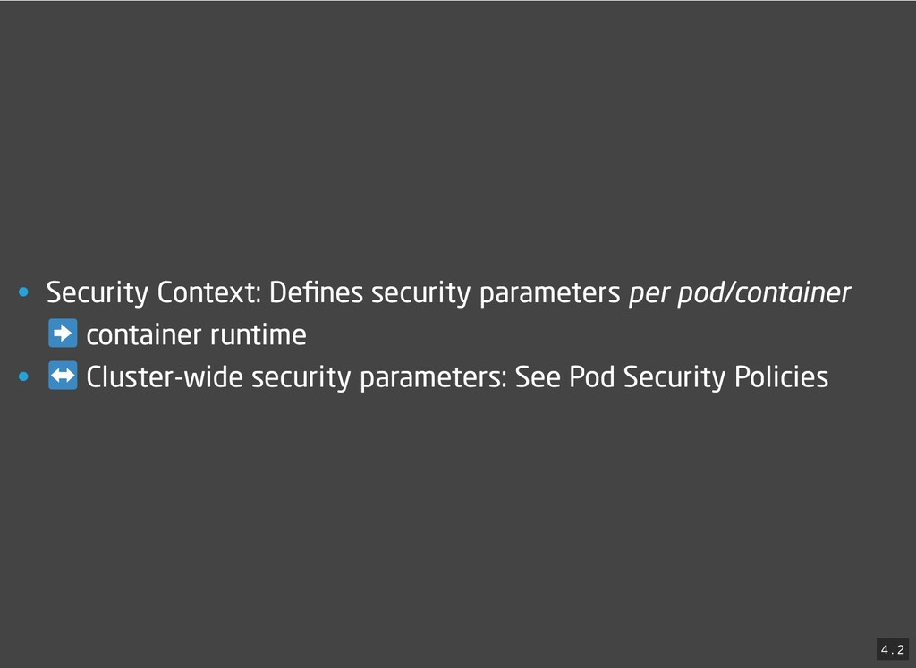 / • Security Context: Defines security parameter...