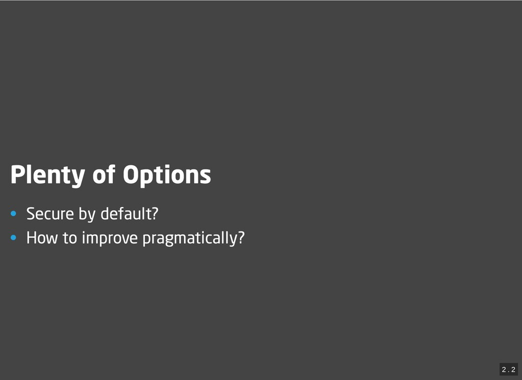 / Plenty of Options Plenty of Options • Secure ...