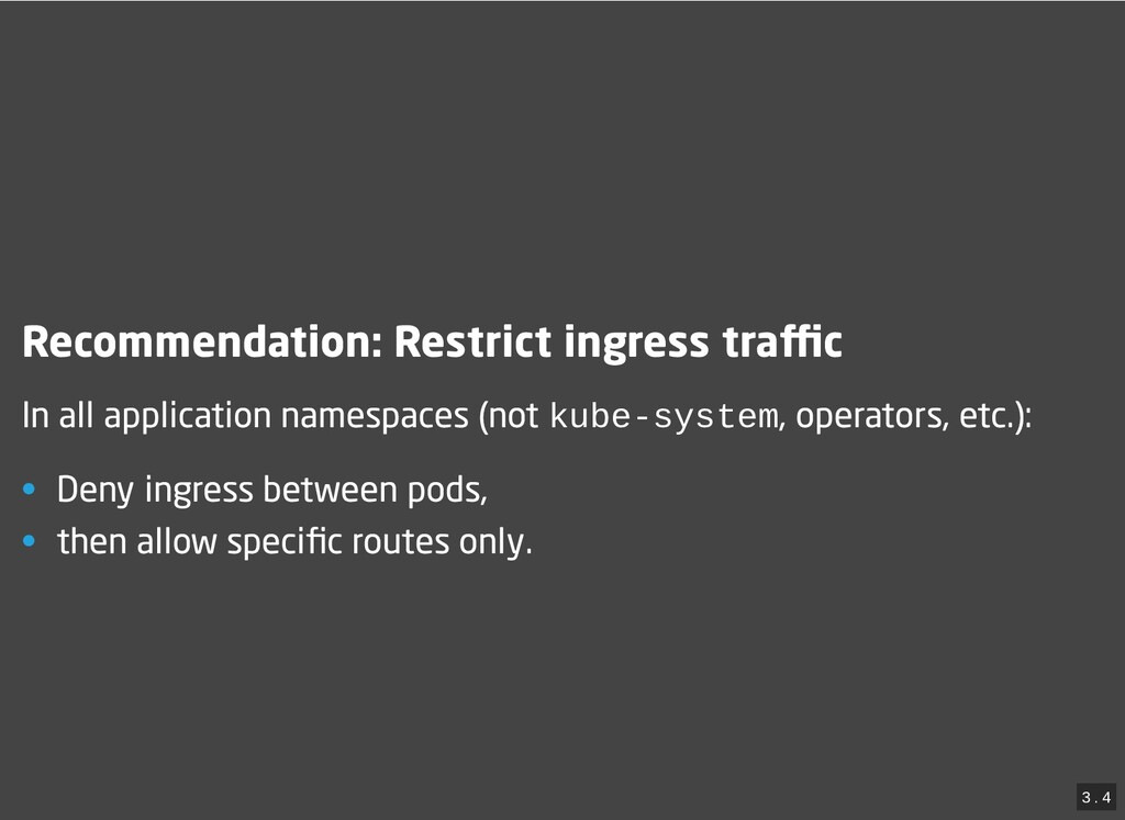 / Recommendation: Restrict ingress traffic Recomm...