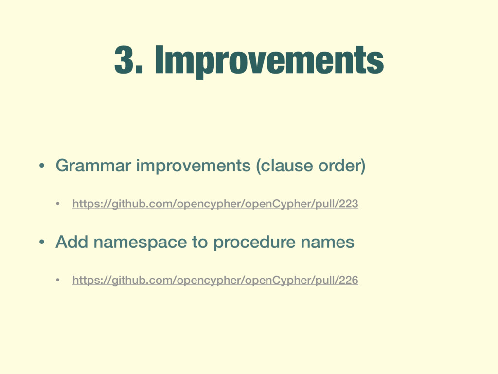 3. Improvements • Grammar improvements (clause ...