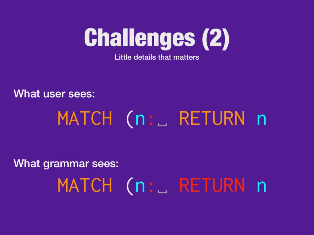 Challenges (2) Little details that matters MATC...
