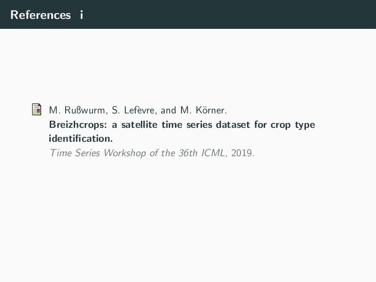 References i M. Rußwurm, S. Lef` evre, and M. K...