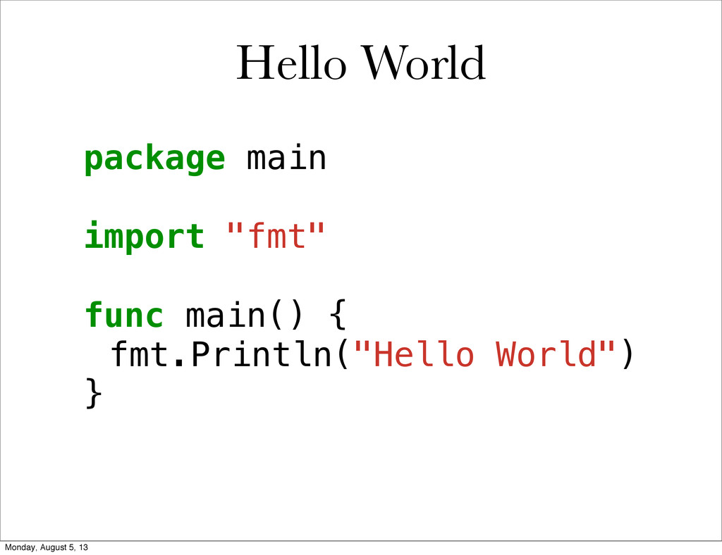 "Hello World package main import ""fmt"" func main..."