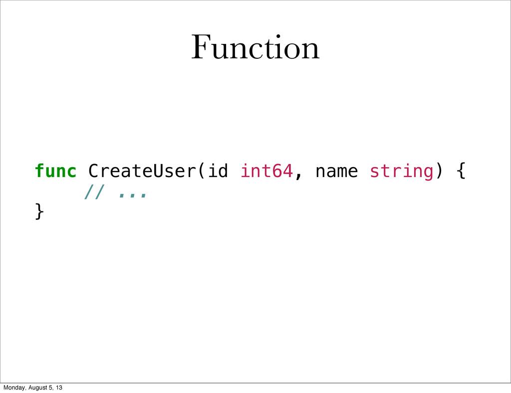 func CreateUser(id int64, name string) { ! // ....